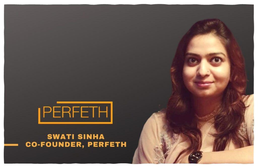 Perfeth co-founder swati
